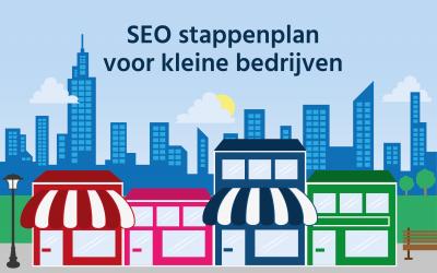 Hét SEO stappenplan voor kleine bedrijven!