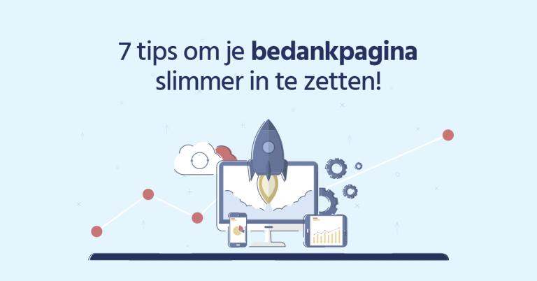 7 Tips Om Je Bedankpagina Slimmer In Te Zetten