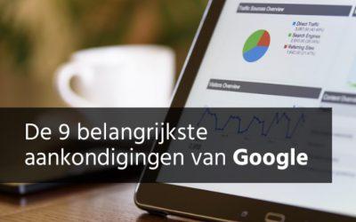 De 9 belangrijkste aankondigingen van Google en wat betekent dit voor Ads?