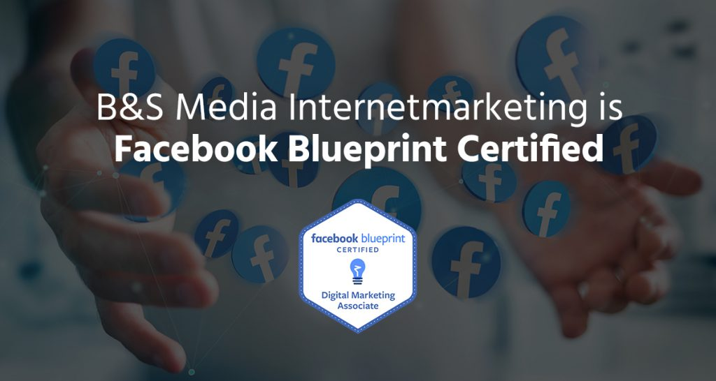 B&S Media Facebook Blueprint Certified