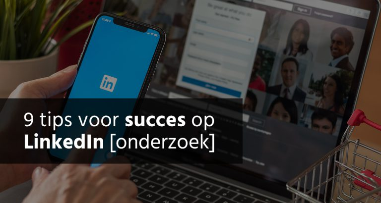 B&S Media Blog 9 Tips Voor Meer Succes Op LinkedIn [onderzoek]