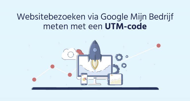 B&S Media Blog Websitebezoeken Via Google Mijn Bedrijf Meten Met Een UTM Code