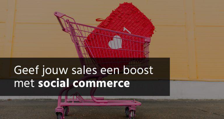 B&S Media Blog Geef Jouw Sales Een Boost Met Social Commerce