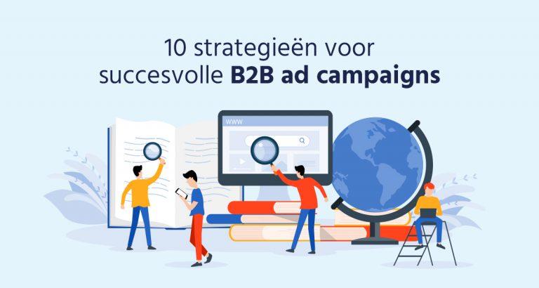 B&S Media blog - 10 strategieën voor succesvolle B2B ad campaigns