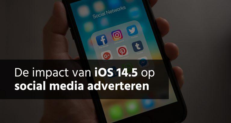 De impact van iOS 14.5 op social media adverteren